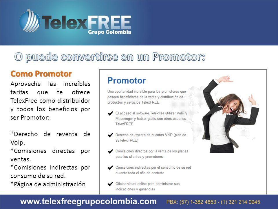 Aproveche las increíbles tarifas que te ofrece TelexFree como distribuidor y todos los beneficios por ser Promotor: *Derecho de reventa de VoIp.