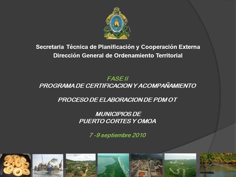 Secretaria Técnica de Planificación y Cooperación Externa Dirección General de Ordenamiento Territorial FASE II PROGRAMA DE CERTIFICACION Y ACOMPAÑAMI