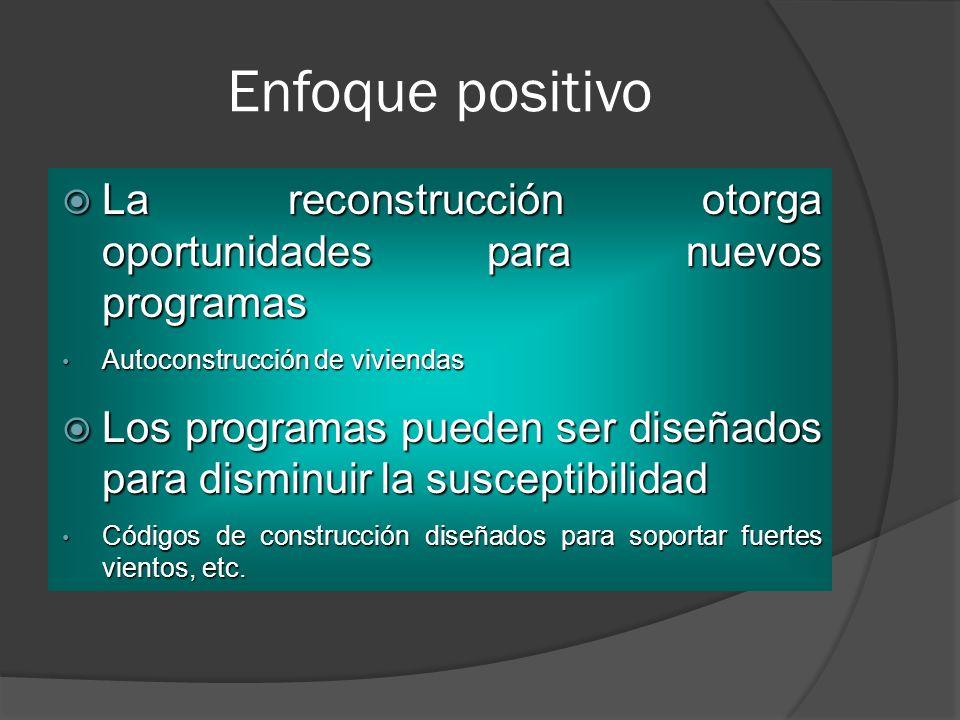 Enfoque positivo La reconstrucción otorga oportunidades para nuevos programas La reconstrucción otorga oportunidades para nuevos programas Autoconstru