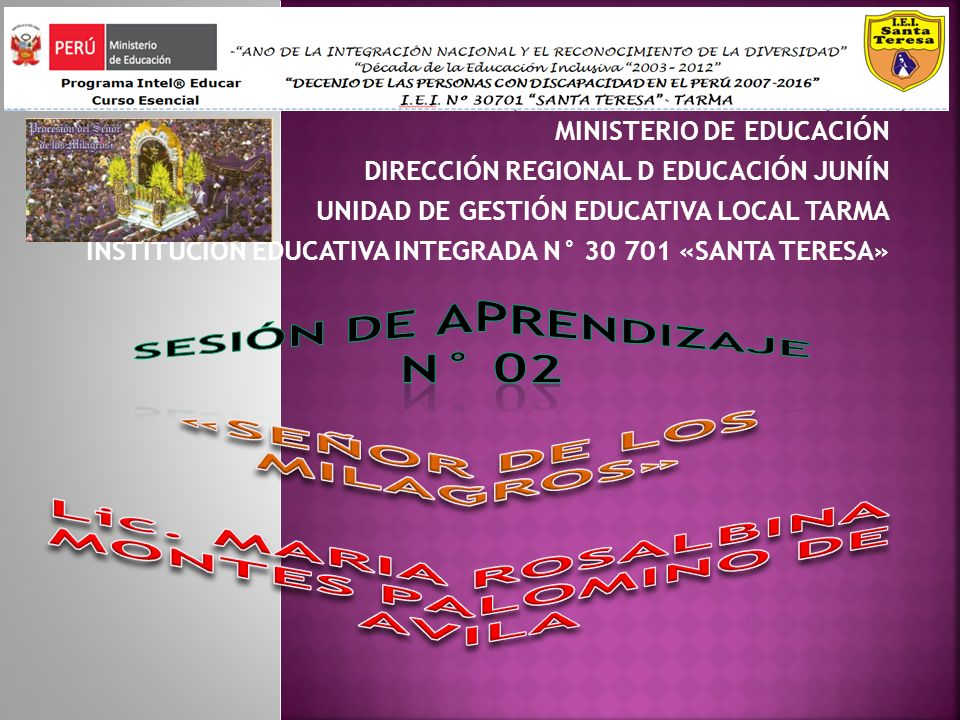 MINISTERIO DE EDUCACIÓN DIRECCIÓN REGIONAL D EDUCACIÓN JUNÍN UNIDAD DE GESTIÓN EDUCATIVA LOCAL TARMA INSTITUCIÓN EDUCATIVA INTEGRADA N° 30 701 «SANTA