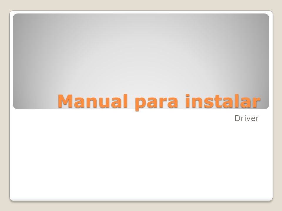 Manual para instalar Driver
