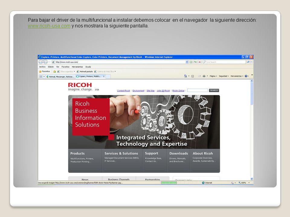 Para bajar el driver de la multifuncional a instalar debemos colocar en el navegador la siguiente dirección: www.ricoh-usa.com y nos mostrara la sigui