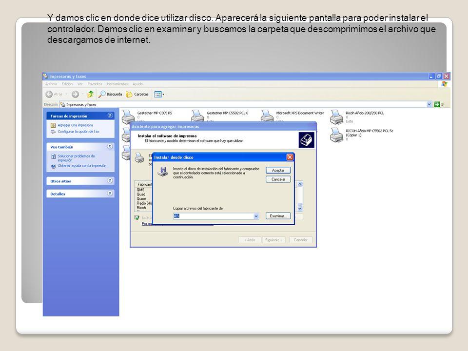 Y damos clic en donde dice utilizar disco. Aparecerá la siguiente pantalla para poder instalar el controlador. Damos clic en examinar y buscamos la ca