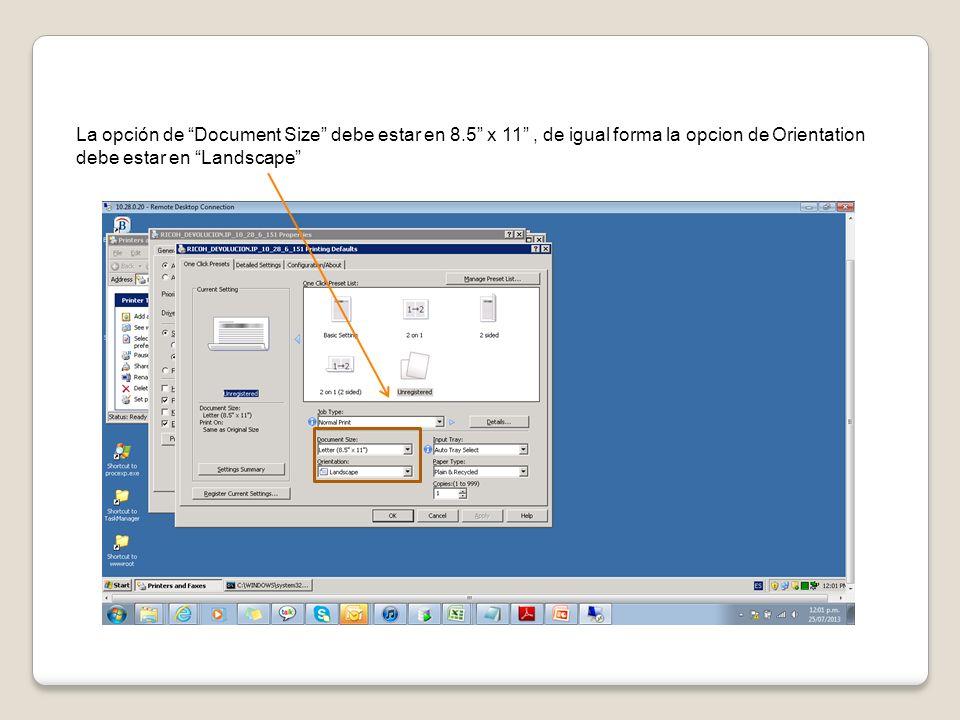 La opción de Document Size debe estar en 8.5 x 11, de igual forma la opcion de Orientation debe estar en Landscape