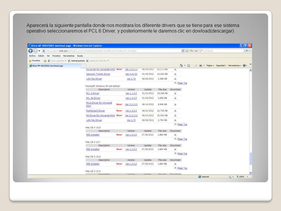 Aparecerá la siguiente pantalla donde nos mostrara los diferente drivers que se tiene para ese sistema operativo seleccionaremos el PCL 6 Driver, y po
