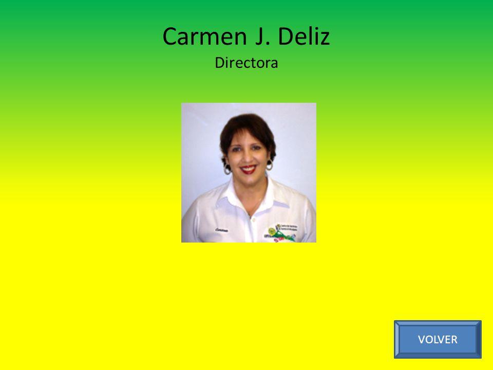 Carmen J. Deliz Directora VOLVER