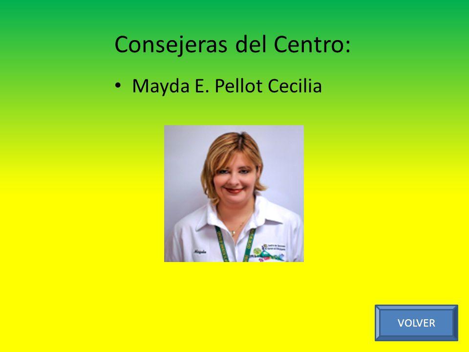 Consejeras del Centro: Mayda E. Pellot Cecilia VOLVER