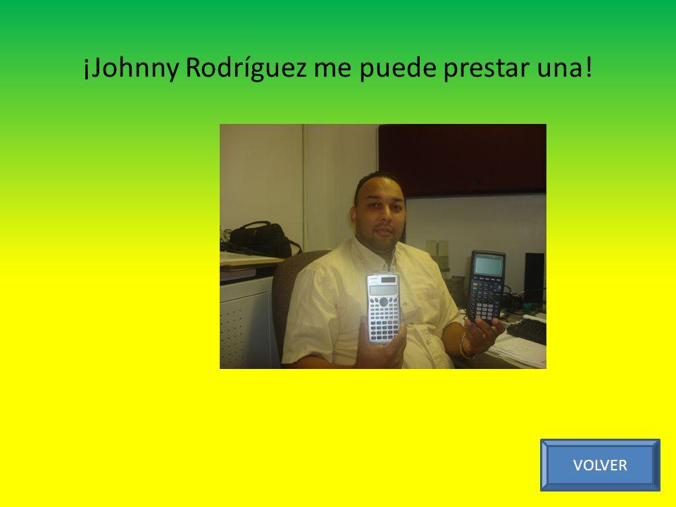 ¡Johnny Rodríguez me puede prestar una! VOLVER