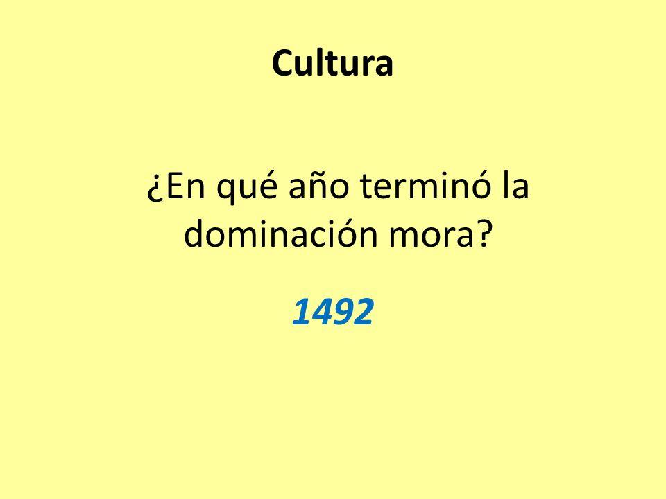 ¿En qué año terminó la dominación mora 1492 Cultura
