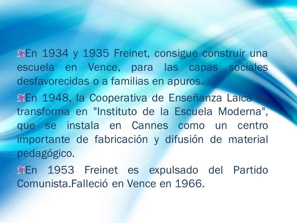 En 1934 y 1935 Freinet, consigue construir una escuela en Vence, para las capas sociales desfavorecidas o a familias en apuros. En 1948, la Cooperativ