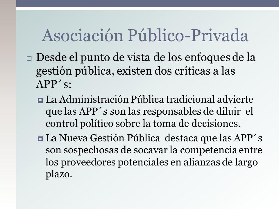 Desde el punto de vista de los enfoques de la gestión pública, existen dos críticas a las APP´s: La Administración Pública tradicional advierte que la