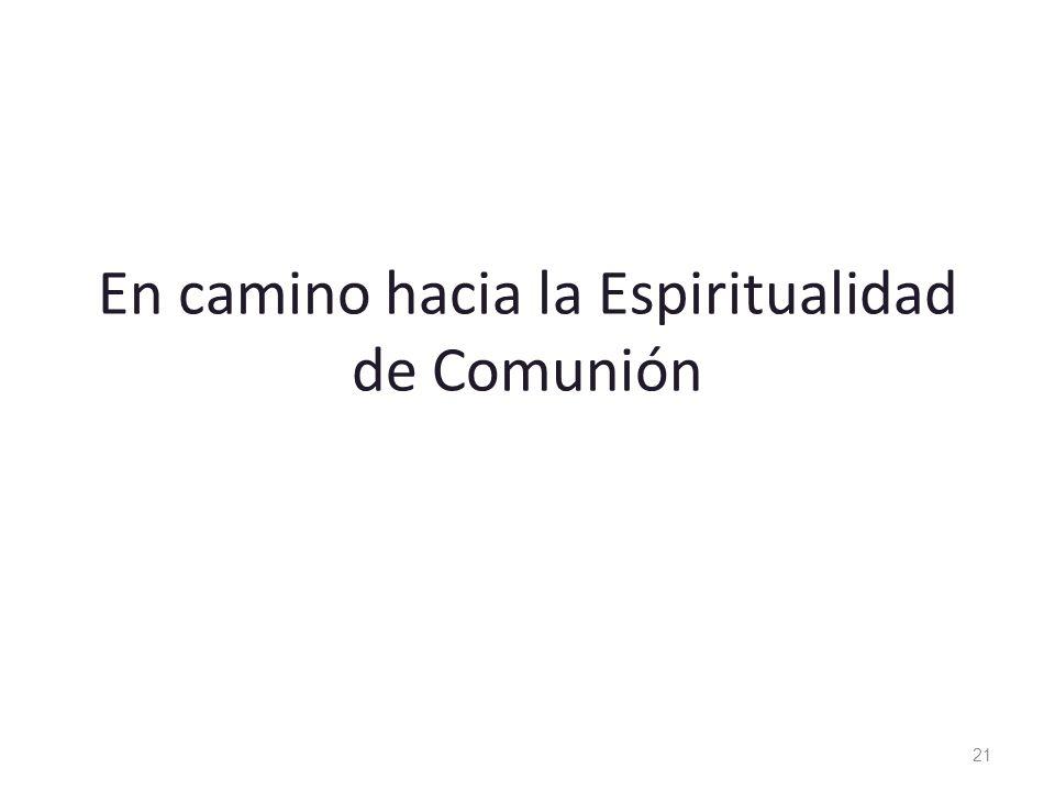 En camino hacia la Espiritualidad de Comunión 21