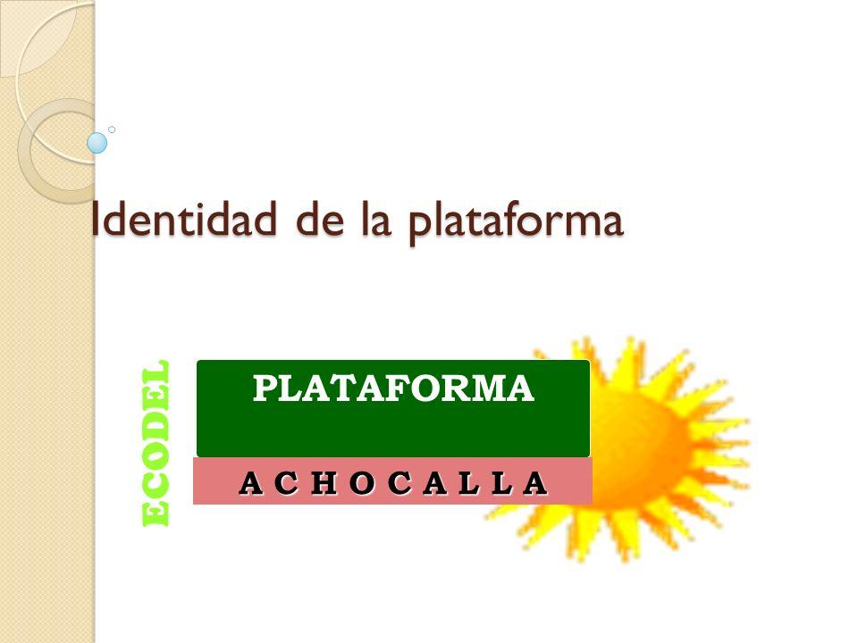 Identidad de la plataforma ECODEL PLATAFORMA A C H O C A L L A