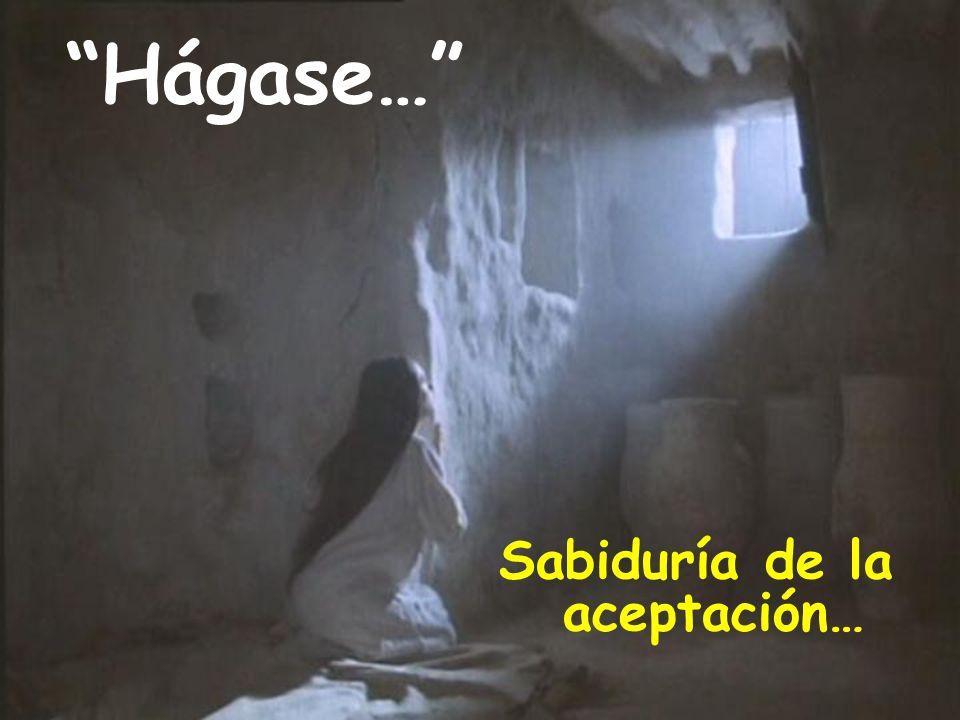 Hágase… Sabiduría de la aceptación…