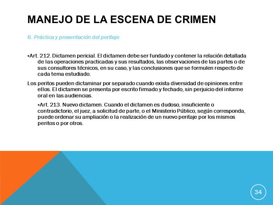 MANEJO DE LA ESCENA DE CRIMEN 6. Práctica y presentación del peritaje «Art. 212. Dictamen pericial. El dictamen debe ser fundado y contener la relació