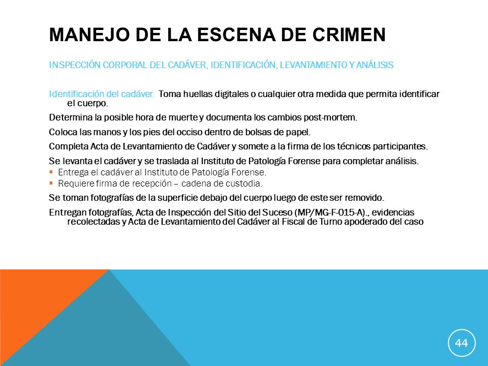 MANEJO DE LA ESCENA DE CRIMEN INSPECCIÓN CORPORAL DEL CADÁVER, IDENTIFICACIÓN, LEVANTAMIENTO Y ANÁLISIS Identificación del cadáver. Toma huellas digit