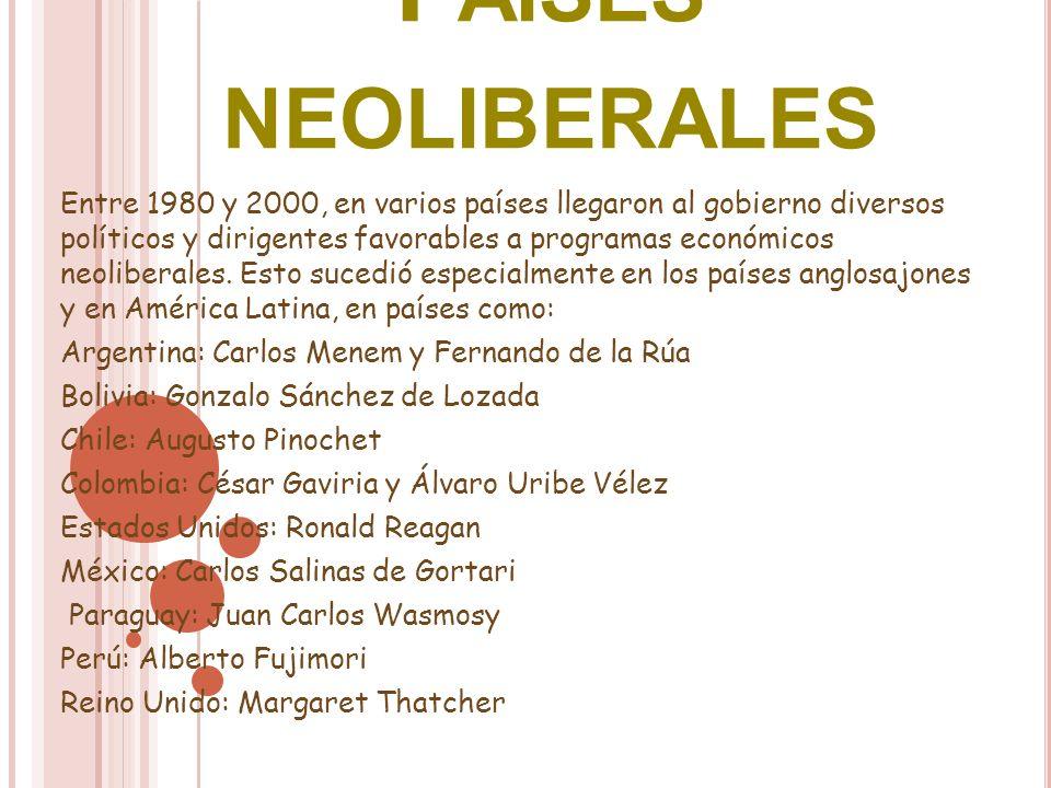 Entre 1980 y 2000, en varios países llegaron al gobierno diversos políticos y dirigentes favorables a programas económicos neoliberales. Esto sucedió