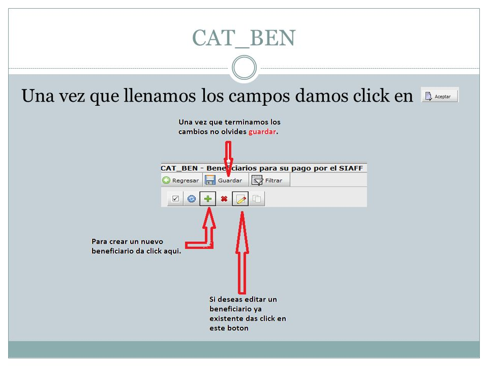 CAT_CTB A continuación vamos a dar de alta la cuenta bancaria del beneficiario.