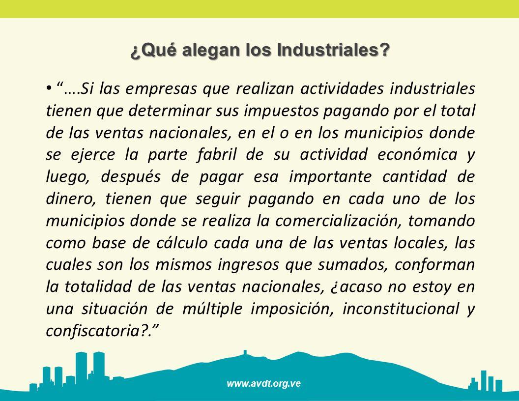 www.avdt.org.ve ….Si las empresas que realizan actividades industriales tienen que determinar sus impuestos pagando por el total de las ventas naciona
