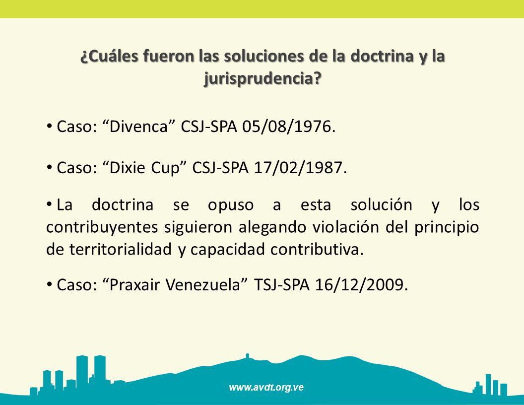www.avdt.org.ve Caso: Divenca CSJ-SPA 05/08/1976. Caso: Dixie Cup CSJ-SPA 17/02/1987. ¿Cuáles fueron las soluciones de la doctrina y la jurisprudencia