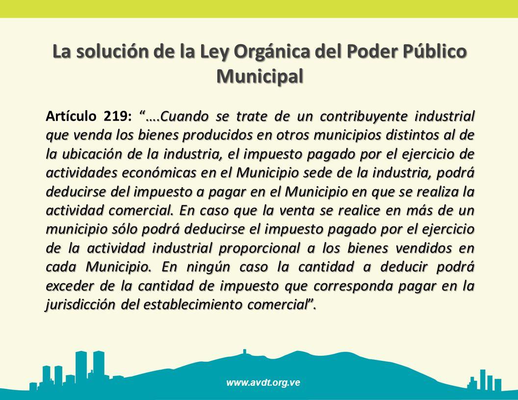 www.avdt.org.ve ….Cuando se trate de un contribuyente industrial que venda los bienes producidos en otros municipios distintos al de la ubicación de l