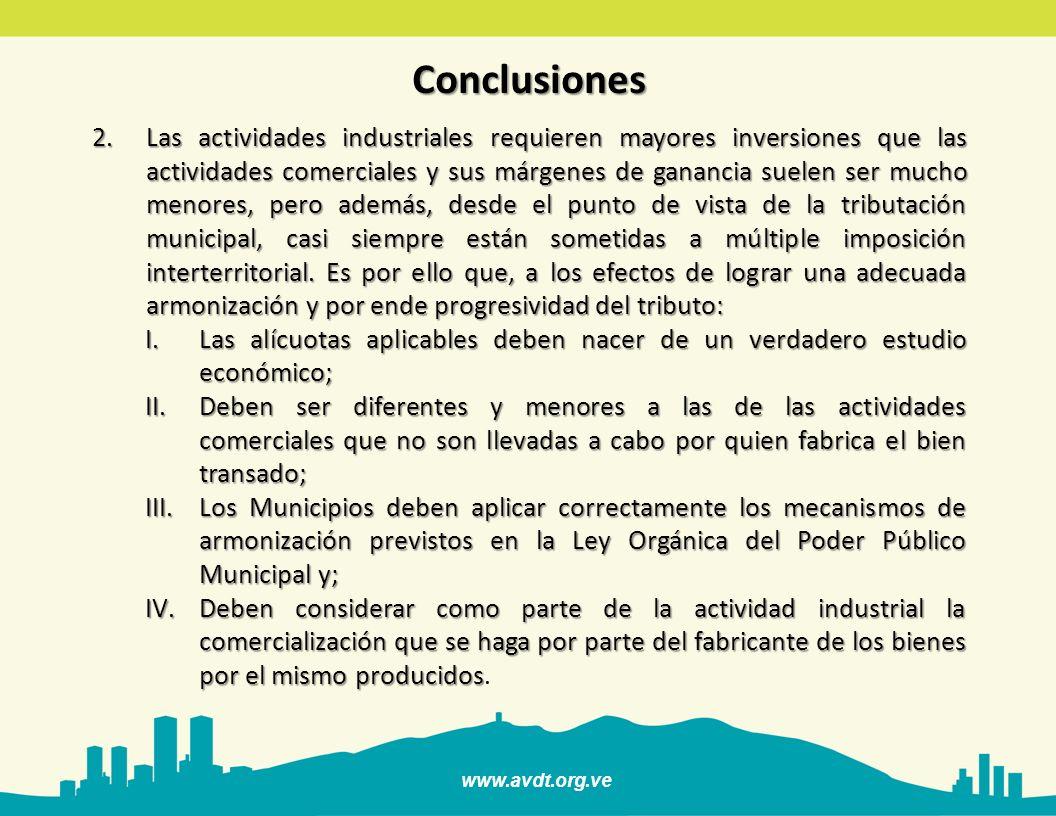 www.avdt.org.ve Conclusiones 2.Las actividades industriales requieren mayores inversiones que las actividades comerciales y sus márgenes de ganancia s