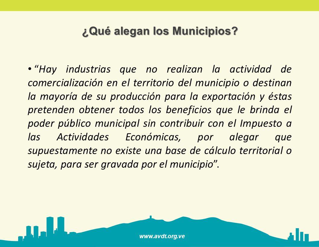 www.avdt.org.ve Hay industrias que no realizan la actividad de comercialización en el territorio del municipio o destinan la mayoría de su producción
