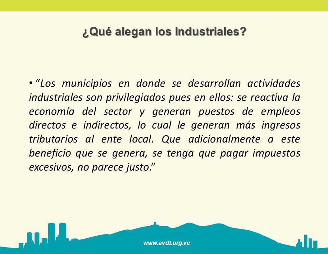www.avdt.org.ve Los municipios en donde se desarrollan actividades industriales son privilegiados pues en ellos: se reactiva la economía del sector y