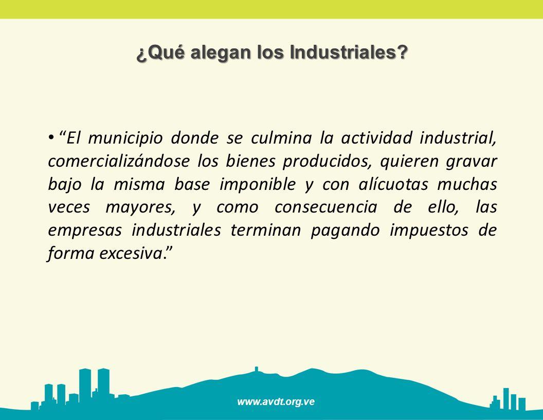 www.avdt.org.ve El municipio donde se culmina la actividad industrial, comercializándose los bienes producidos, quieren gravar bajo la misma base impo