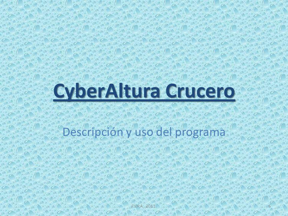 La barra de menú Cyberaltura Crucero Finalizar Bueno, si le damos al botón finalizar, pues cerramos el programa.