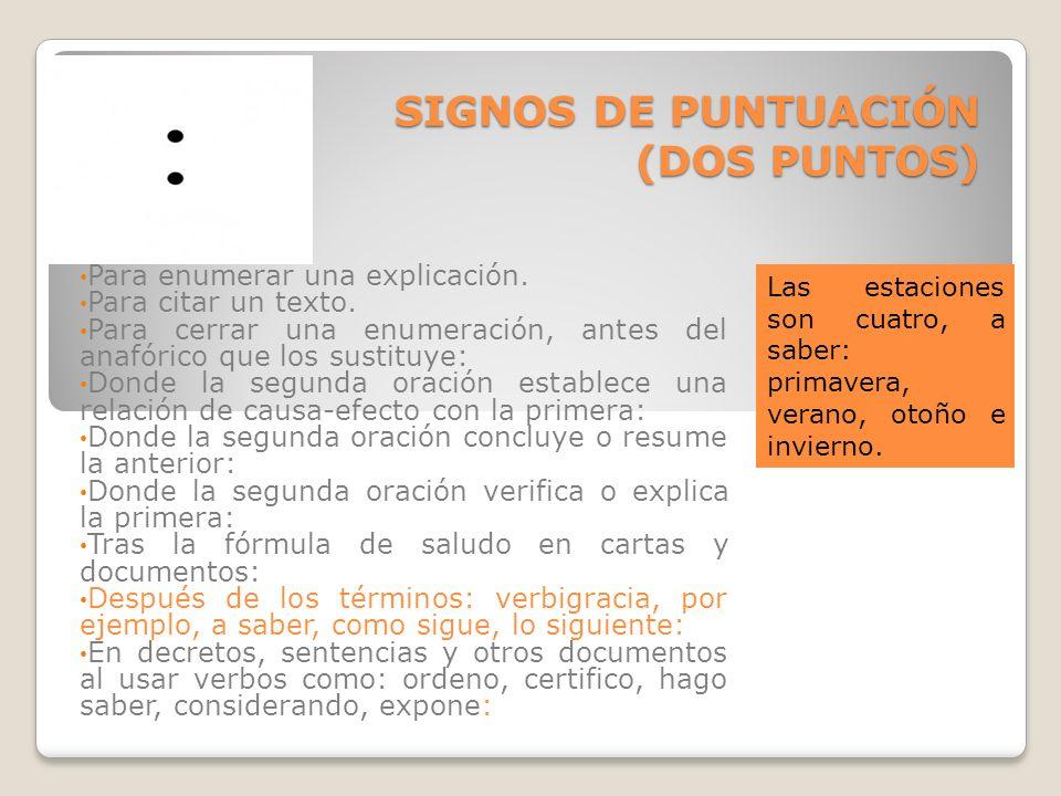 SIGNOS DE PUNTUACIÓN (DOS PUNTOS) Para enumerar una explicación.