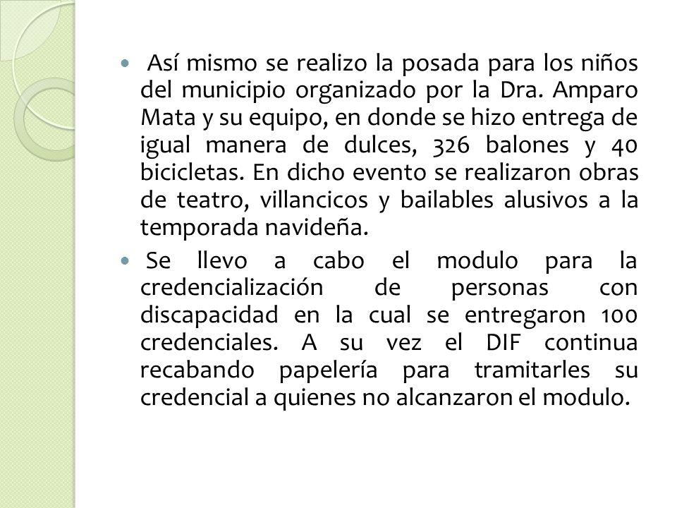 Así mismo se realizo la posada para los niños del municipio organizado por la Dra.