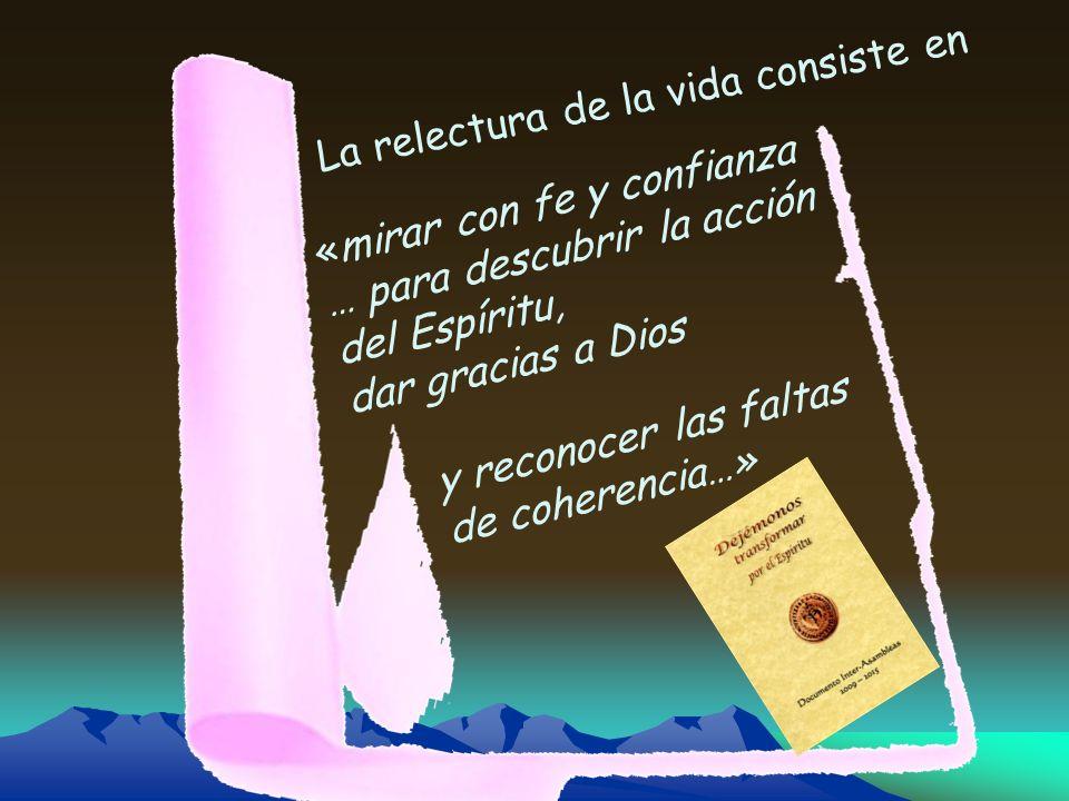 La relectura de la vida consiste en «mirar con fe y confianza … para descubrir la acción del Espíritu, dar gracias a Dios y reconocer las faltas de co