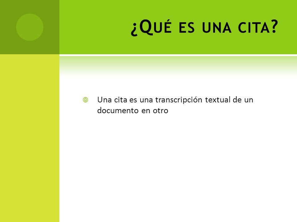 ¿C UÁL DEBE SER LA RELACIÓN ENTRE LAS CITAS EN EL TEXTO Y LA LISTA DE REFERENCIAS .