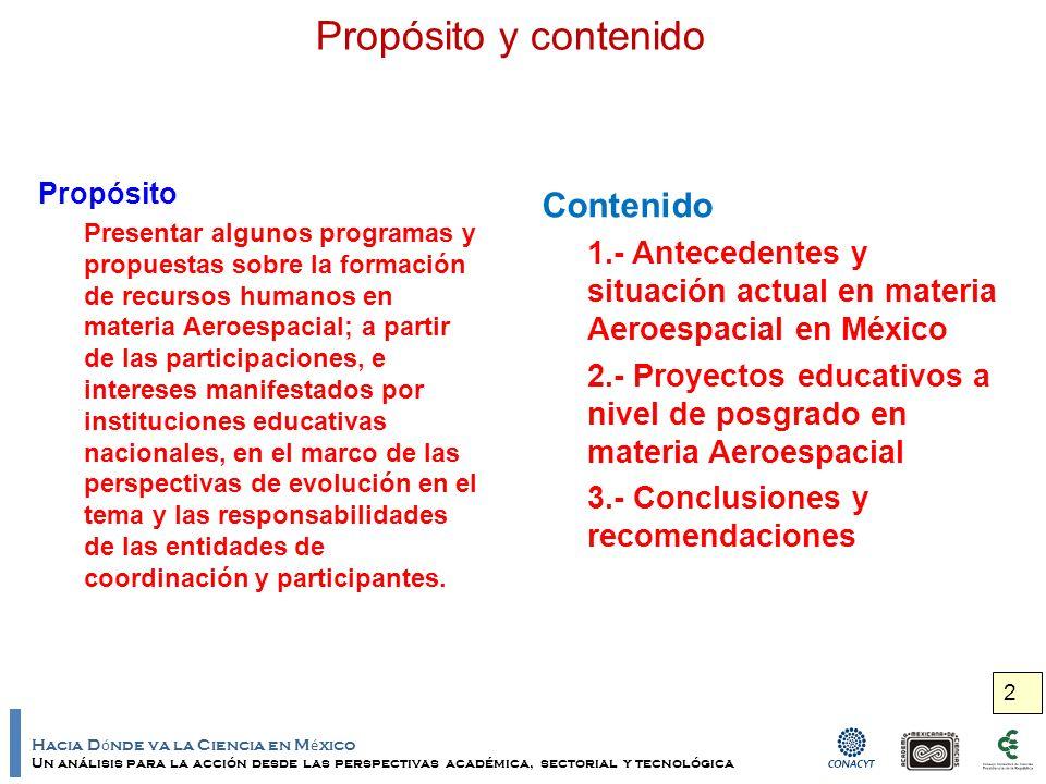 Hacia D ó nde va la Ciencia en M é xico Un análisis para la acción desde las perspectivas académica, sectorial y tecnológica 1.- Antecedentes y situación actual en materia Aeroespacial en México 3