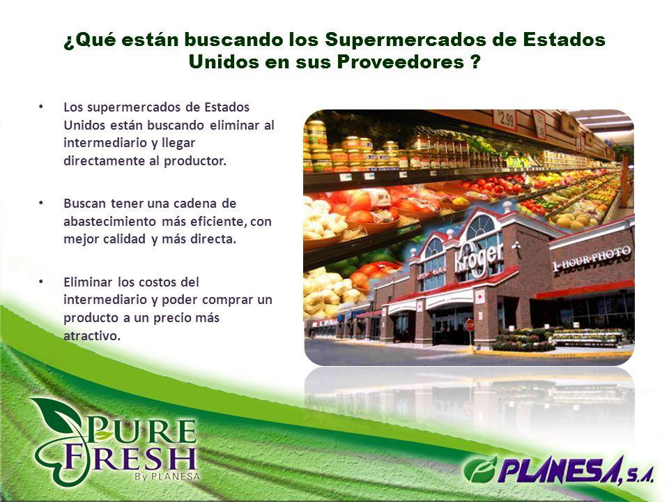 Los supermercados de Estados Unidos están buscando eliminar al intermediario y llegar directamente al productor. Buscan tener una cadena de abastecimi