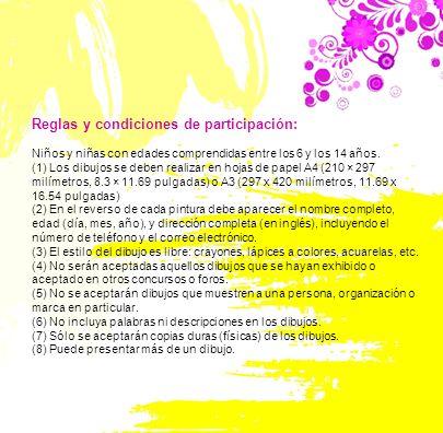 Reglas y condiciones de participación: Niños y niñas con edades comprendidas entre los 6 y los 14 años. (1) Los dibujos se deben realizar en hojas de
