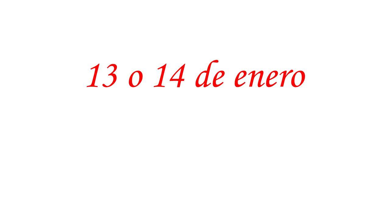 13 o 14 de enero