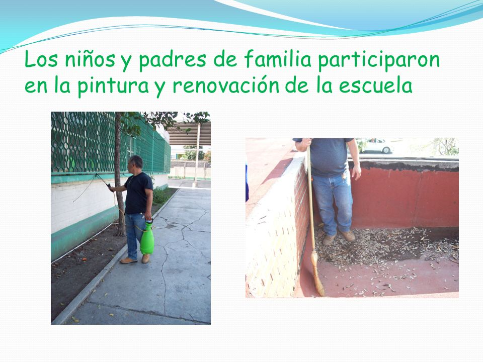 Los niños y padres de familia participaron en la pintura y renovación de la escuela