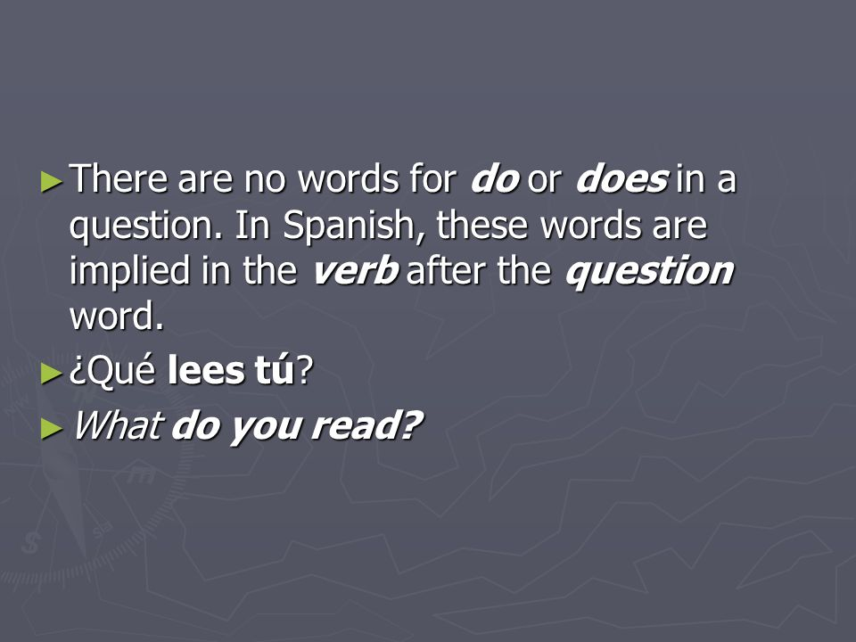 For simple questions that can be answered by sí or no, you can indicate with your voice that youre asking a question: For simple questions that can be answered by sí or no, you can indicate with your voice that youre asking a question: ¿Ana va a la biblioteca.