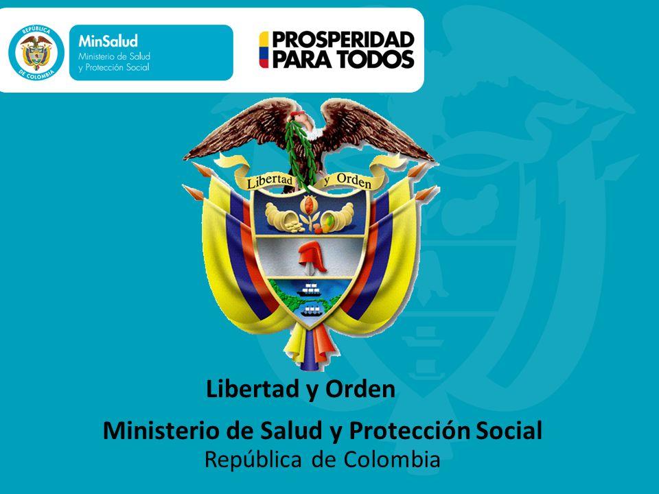 Libertad y Orden Ministerio de Salud y Protección Social República de Colombia