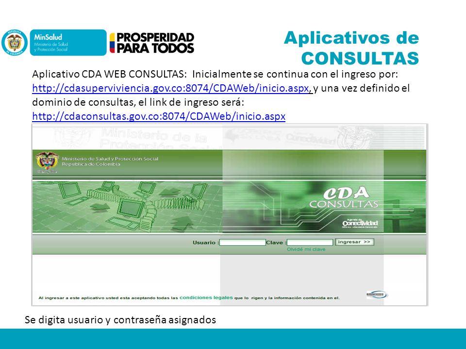Aplicativos de CONSULTAS Aplicativo CDA WEB CONSULTAS: Inicialmente se continua con el ingreso por: http://cdasuperviviencia.gov.co:8074/CDAWeb/inicio