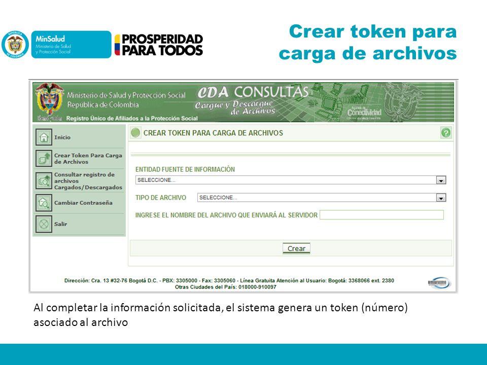 Al completar la información solicitada, el sistema genera un token (número) asociado al archivo Crear token para carga de archivos
