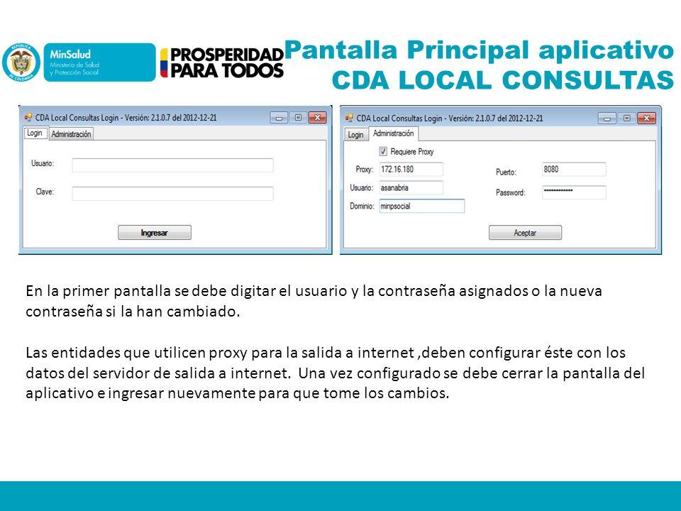 Pantalla Principal aplicativo CDA LOCAL CONSULTAS En la primer pantalla se debe digitar el usuario y la contraseña asignados o la nueva contraseña si