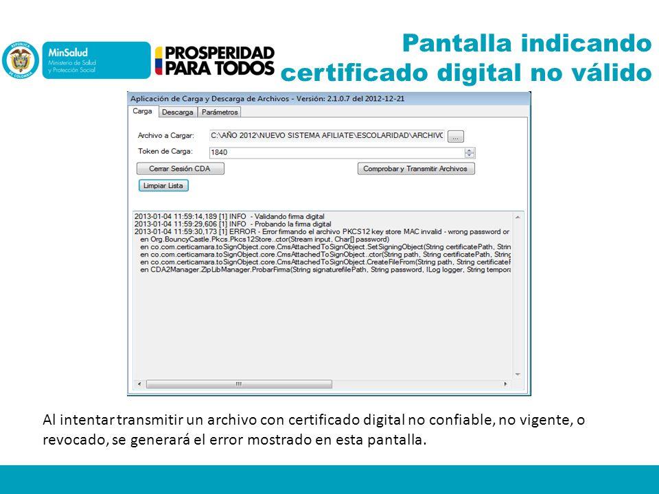 Pantalla indicando certificado digital no válido Al intentar transmitir un archivo con certificado digital no confiable, no vigente, o revocado, se ge