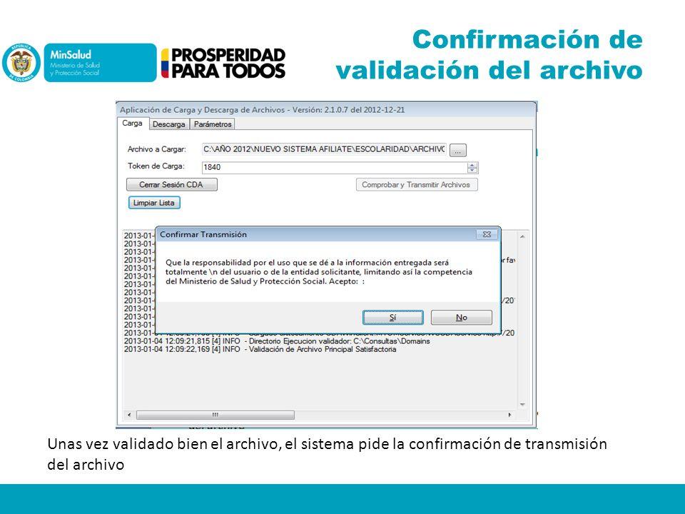 Confirmación de validación del archivo Unas vez validado bien el archivo, el sistema pide la confirmación de transmisión del archivo