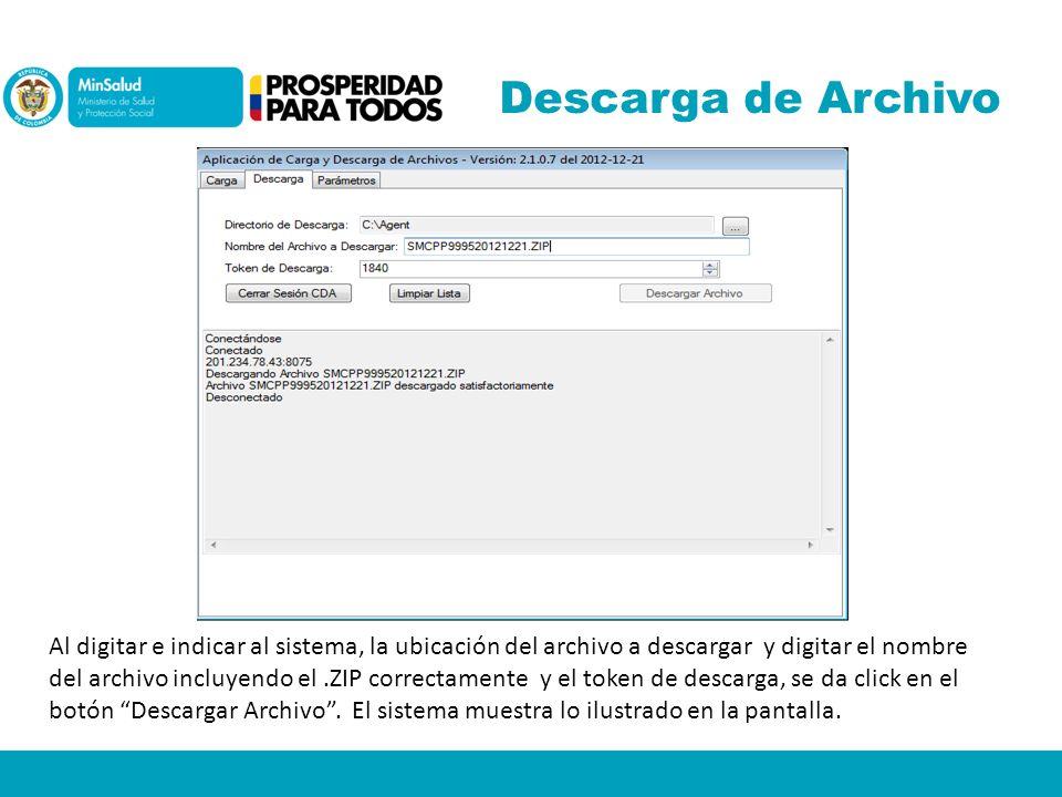 Descarga de Archivo Al digitar e indicar al sistema, la ubicación del archivo a descargar y digitar el nombre del archivo incluyendo el.ZIP correctame