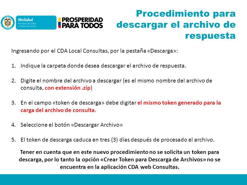 Procedimiento para descargar el archivo de respuesta Ingresando por el CDA Local Consultas, por la pestaña «Descarga»: 1.Indique la carpeta donde dese