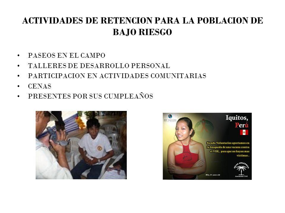 ACTIVIDADES DE RETENCION PARA LA POBLACION DE BAJO RIESGO PASEOS EN EL CAMPO TALLERES DE DESARROLLO PERSONAL PARTICIPACION EN ACTIVIDADES COMUNITARIAS