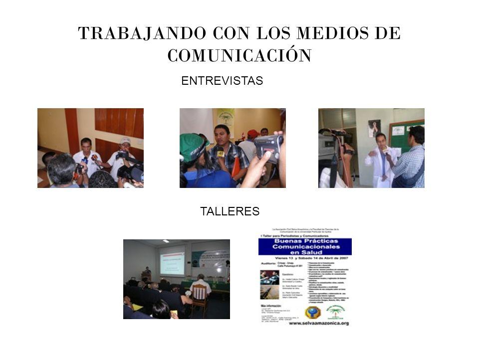 TRABAJANDO CON LOS MEDIOS DE COMUNICACIÓN ENTREVISTAS TALLERES